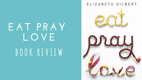 Eat Pray Love Book Review