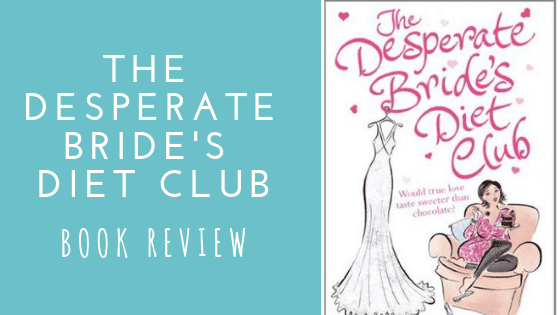 The Desperate Bride's Diet Club Book Review
